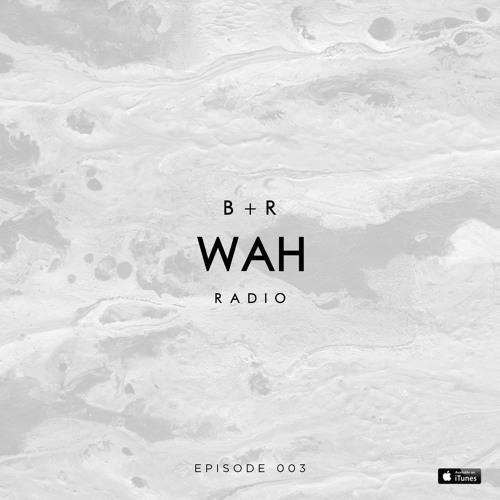 Belucca & Ramos - WAH Radio #003