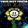 [Undertale] Your Best Friend: Trap Remix - (Mixterious)