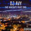 DJ AVY MIXTAPE PART ONE