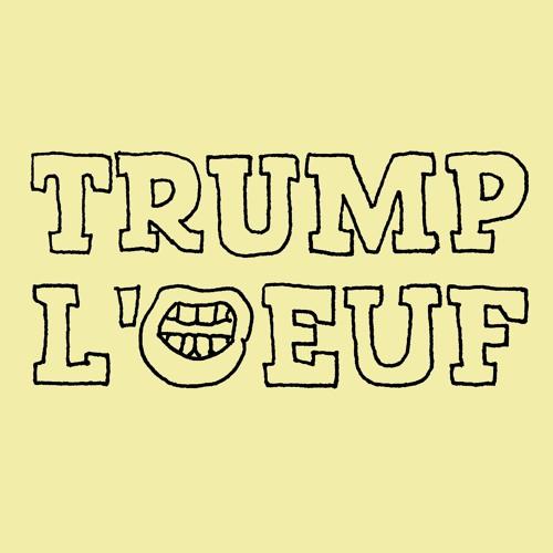 Episode 2: Trump l'oeuf