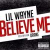 Lil Wayne - Believe Me (ft Drake) (REMIX)