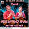 MERE BAYANKA NAAM ACTIVE PAD ARADHI MIX BY DJ BALAJI WAGHOLI