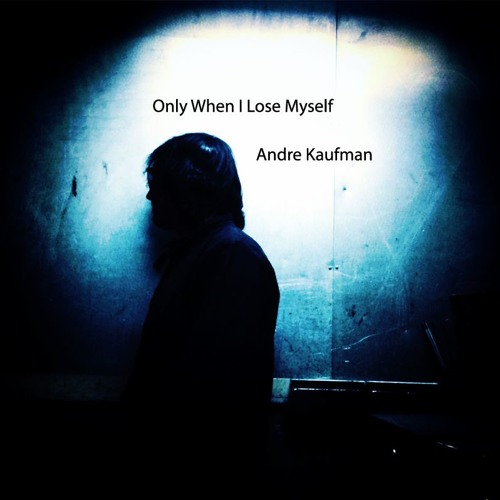 """""""Only when I lose myself"""" Depeche Mode cover by Andre Kaufman"""