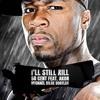 50 Cent Ft. Akon - I'll Still Kill (Michael Bilge Bootleg)SKIP TO 15 SECONDS *CLICK BUY FOR D/L*