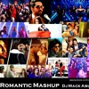 Romantic Mashup 2017 - DJ MACK ABUDHABI mp3