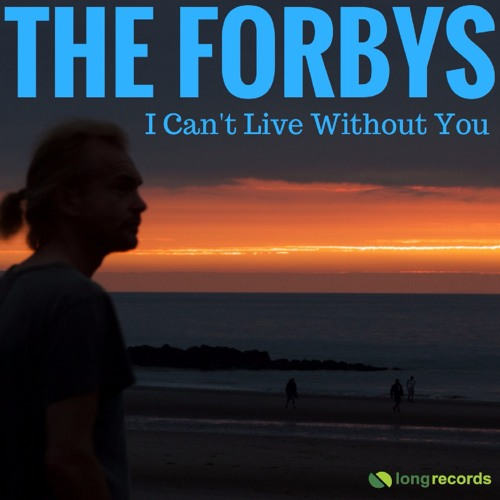 The Forbys - I Can't Live Without You