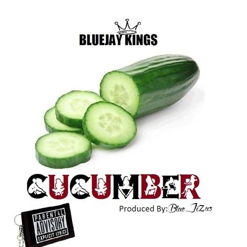 Cucumber by  Bluejay Kings prod:Blue Jizus