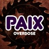 Paix - Overdose [FREE DOWNLOAD]