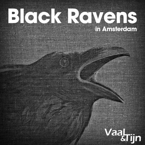 Vaal & Tijn - Black Ravens in Amsterdam