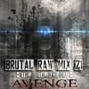 Avenge - Brutal RAW Mix 21 (The Brutal Kick Mix)