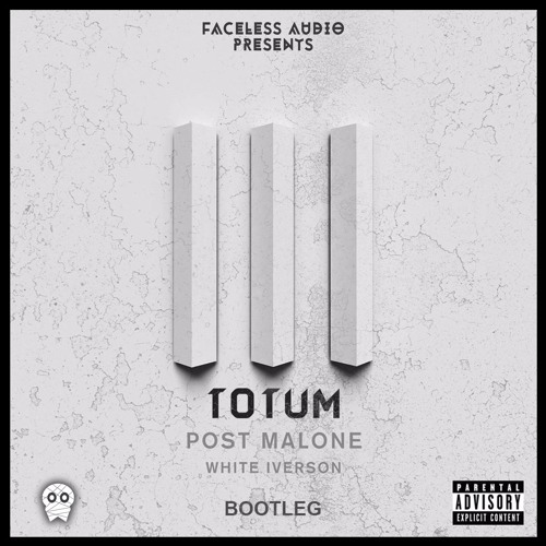Post Malone Bangs: White Iverson (Totum Bootleg) By Faceless