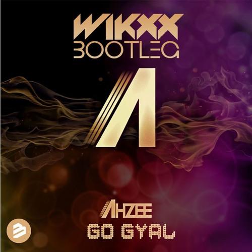 lAhzee - Go Gyal (WIKXX Bootleg)