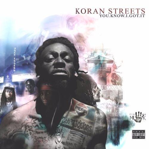 Koran Streets - You.Know.I.Got.It [The Album]