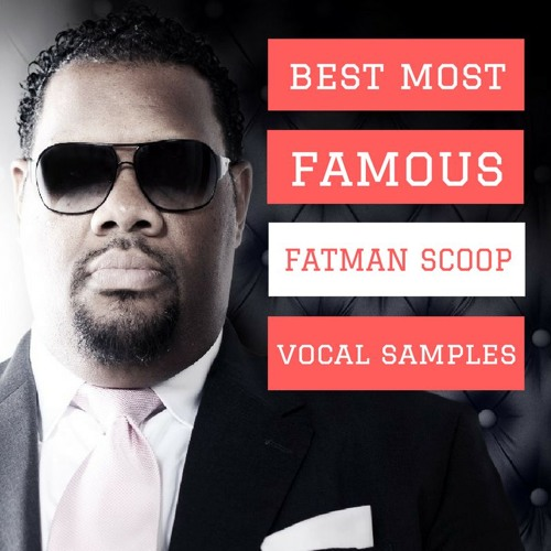 Best Most Famous FATMAN SCOOP Vocal Samples **Click BUY for