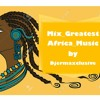 Mix Greatest Africa Music Compiliation I By Djermaxclusive