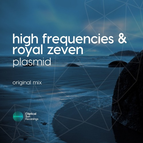 High Frequencies & Royal Zeven - Plasmid ( Original Mix ) OUT NOW