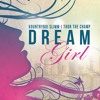 Download Dream Girl ft Thor The Champ, Chelly Jane Mp3