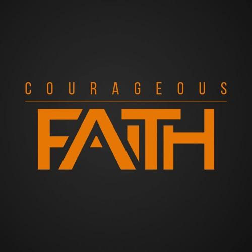 Courageous Faith Pt. 1
