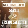 All Time Low (Jon Bellion Cover) - The Joy Pond