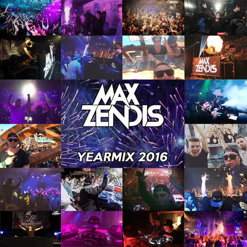 Max Zendis Yearmix 2016