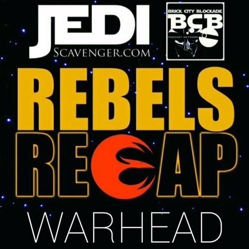 #RebelsRecap Episode 13 'Warhead'