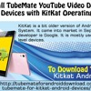 How To Install TubeMate YouTube Video Downloader On Android Devices With KitKat Operating System