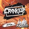 CRANKED! Episode 37 (Feat. BONKA)