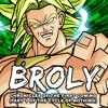 AinTunez & hbi2k - Broly: Chronicles of the First Coming (Part 1 of the Cycle of Nothing)