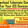 Free Download TubeMate Downloader For Your IOS Devices