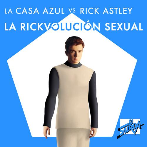 069 Dj. Surda - La Rickvolución Sexual (Video Edit)(La Casa Azul vs. Rick Astley)