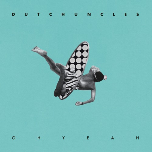 Dutch Uncles - Oh Yeah