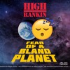 High Rankin - Fear Of A Bland Planet (PRSPCT EP 013) Out Feb 3rd 2017!