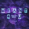 Meant 4 U Jtea feat: Nena Jackson