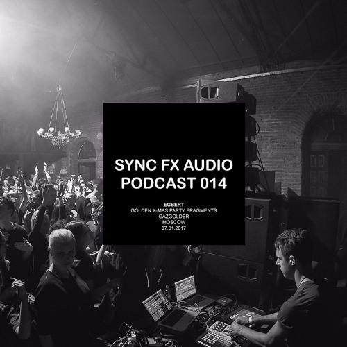Sync Fx Audio Podcast - 014: Egbert