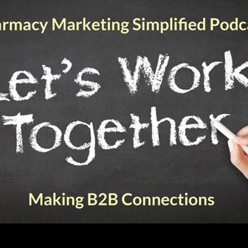 The Power of Business to Business Networking with Matt Heinz - Pharmacy Podcast Episode 380