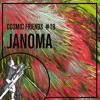 COSMIC FRIENDS 18 - JANOMA