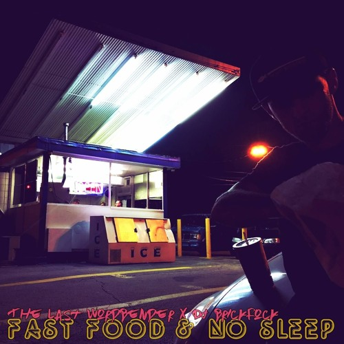 Fast Food & No Sleep (Prod. by DJ BrickRock)