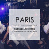 The Chainsmokers - Paris (Subsurface Remix) feat. Shaun Reynolds & Romy