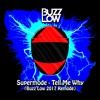Supermode - Tell Me Why (Buzz Low 2017 Remode)