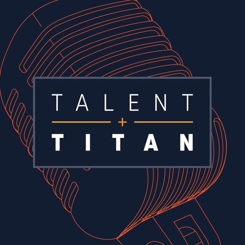 Talent & Titan - Episode 3 - Matt Di Paola From Sid Lee