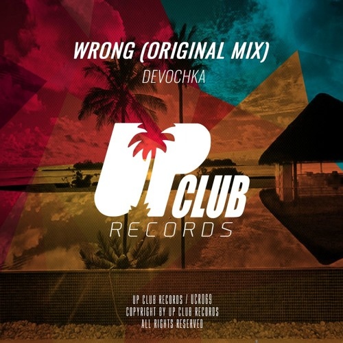 Devochka - Wrong (Original Mix)OUT NOW