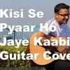 Kisi Se Pyaar Ho Jaye | Savvy Cover | Kaabil | Hrithik Roshan, Yami Gautam | Jubin Nautiyal