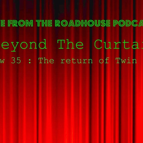live from the roadhouse show 35 : looking ahead to new Twin Peaks