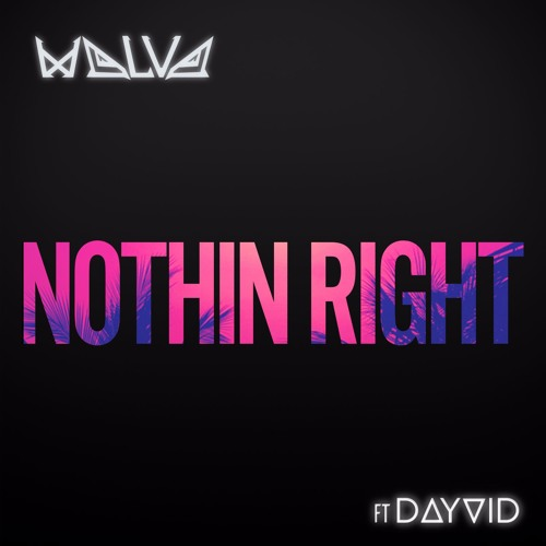 Nothin Right (feat. DAYVID)
