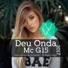 MC G15 ME DEU ONDA NOVA VERSAO 2017 DJ FELIPE VEIGA Sem Carimbo2