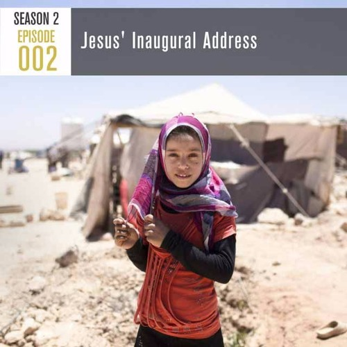 Season 2, Episode 002 Jesus' Inaugural Address