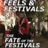 FEELS & FESTIVALS 8