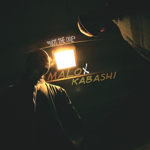 Not The One - Malo X Kabashi