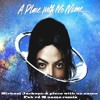 Michael Jackson - A Place With No Name(Fab vd M Name Remix)