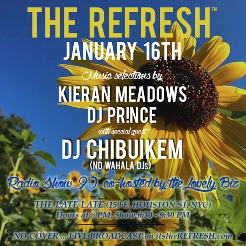 The REFRESH Radio Show # 90 (+ special guest set from DJ Chibuikem of No Wahala DJs)